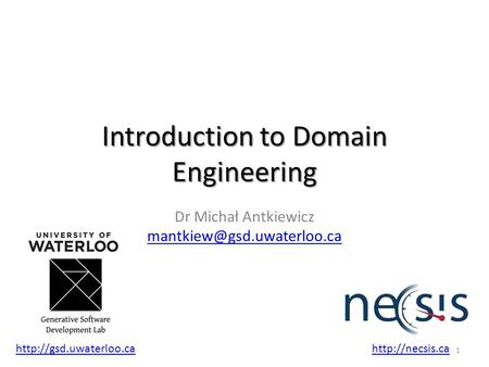 Introduction to Domain Engineering Dr Michał Antkiewicz  1