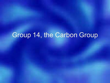 Group 14, the Carbon Group. Group 14—The Carbon Group The nonmetal carbon exists as an element in several forms. Representative Elements You're familiar.