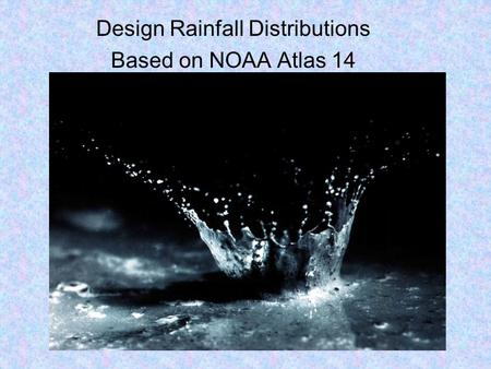 Design Rainfall Distributions Based on NOAA Atlas 14