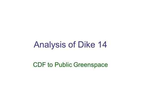 Analysis of Dike 14 CDF to Public Greenspace. Who owns Dike 14? State of Ohio holds Dike 14 as a public trust land Cleveland-Cuyahoga County Port Authority.