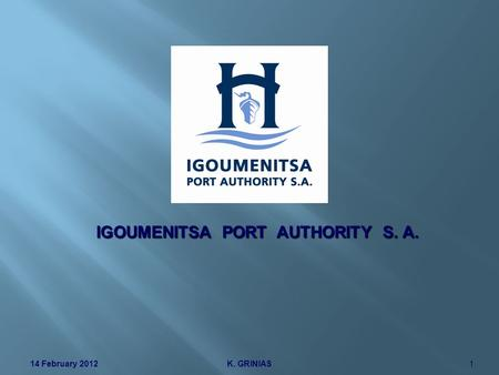 IGOUMENITSA PORT AUTHORITY S. A. K. GRINIAS14 February 20121.