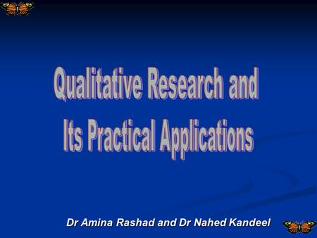 "Dr Amina Rashad and Dr Nahed Kandeel. Dr Nahed Kandeel Data Analysis ""a lot of hard work"" (Polit & Hungler 1993) Thematic and pattern analysis Content."