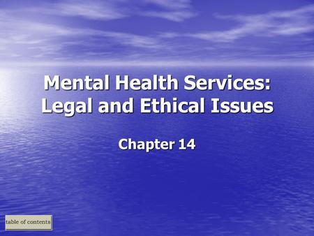 Mental Health Services: Legal and Ethical Issues Chapter 14.