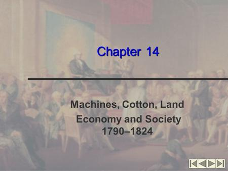 Chapter 14 Machines, Cotton, Land Economy and Society 1790–1824.