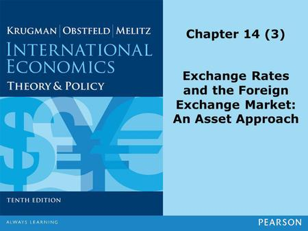 Chapter 14 (3) Exchange Rates and the Foreign Exchange Market: An Asset Approach.
