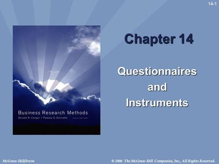 © 2006 The McGraw-Hill Companies, Inc., All Rights Reserved.McGraw-Hill/Irwin 14-1 Chapter 14 QuestionnairesandInstruments.