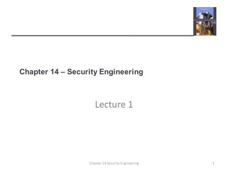 Chapter 14 – Security Engineering