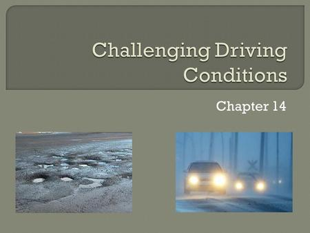 Chapter 14.  Traffic death rates are 3 times higher at night than the day  90 percent of a driver's ability to react depends on vision, which is severely.