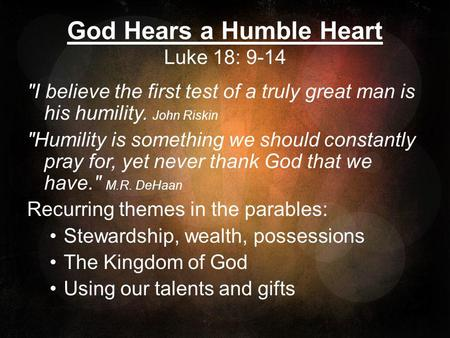God Hears a Humble Heart Luke 18: 9-14