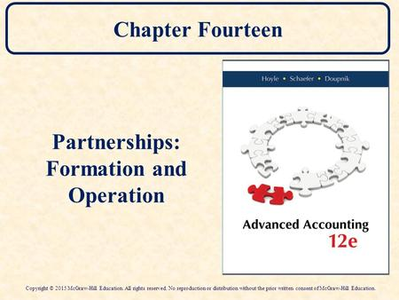 Chapter Fourteen Partnerships: Formation and Operation Copyright © 2015 McGraw-Hill Education. All rights reserved. No reproduction or distribution without.