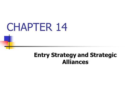 CHAPTER 14 Entry Strategy and Strategic Alliances.