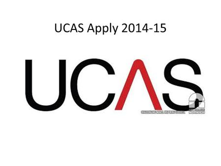 UCAS Apply 2014-15. What is it? UCAS Apply is a web-based system for students to apply to university. All students are given login details and they fill.