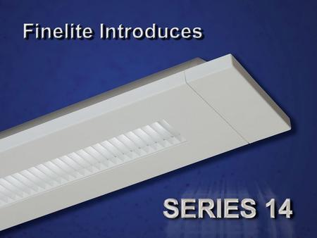 Introducing Finelite Series 14. White Cross BladeRound Perf Concave Shield Square Perf Concave Shield Each shielding type is finished in 96% reflective.