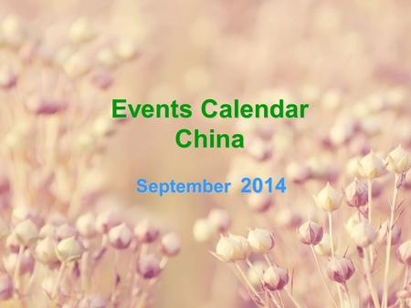 Events Calendar China September 2014. SunMonTueWedThuFriSat 123456 7 8910111213 14151617181920 21222324252627 282930 Circus Ballet&Dance Concert Opera.