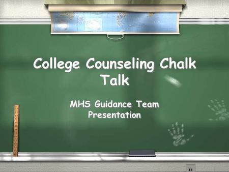 College Counseling Chalk Talk MHS Guidance Team Presentation.