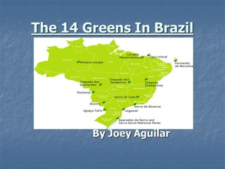 The 14 Greens In Brazil By Joey Aguilar. Amazon Jungle  Depending on your interests, there are two wonderful seasons to make your visit. From December.