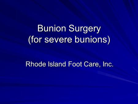 Bunion Surgery (for severe bunions) Rhode Island Foot Care, Inc.