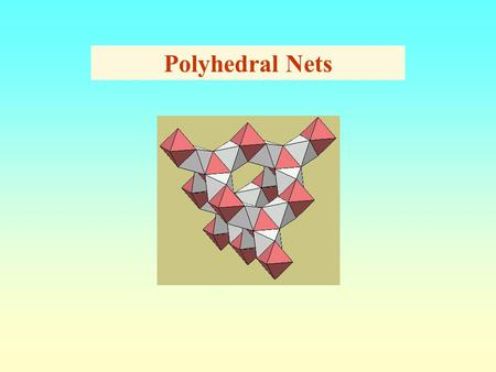 Polyhedral Nets. A simple example of a polyhedral network or polynet, constructed from truncated octahedra and hexagonal prisms. The building process.