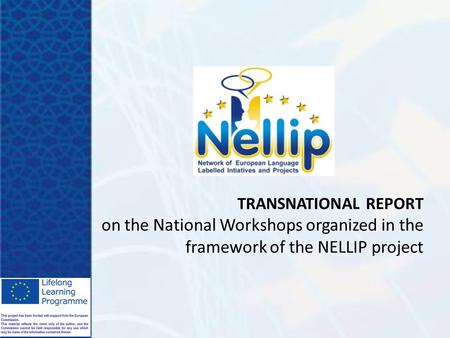 TRANSNATIONAL REPORT on the National Workshops organized in the framework of the NELLIP project.