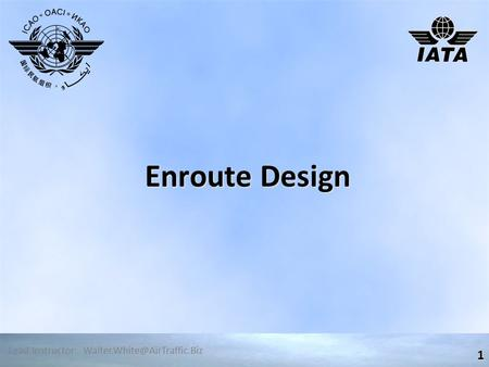 Enroute Design 1 Lead Instructor: