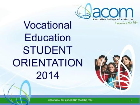 Vocational Education STUDENT ORIENTATION 2014 VOCATIONAL EDUCATION AND TRAINING 20141.