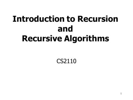 Introduction to Recursion and Recursive Algorithms