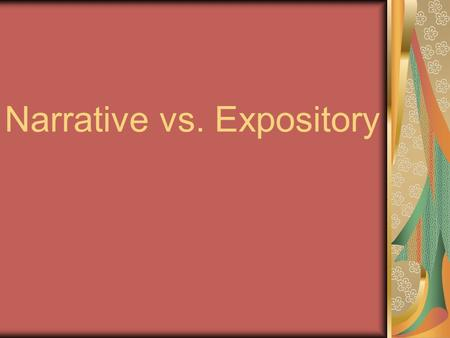 Narrative vs. Expository. Different forms of writing T-P-S What is a narrative story? T-P-S What are some narrative stories you've read in class?