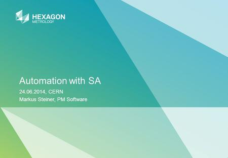 Automation with SA 24.06.2014, CERN Markus Steiner, PM Software.