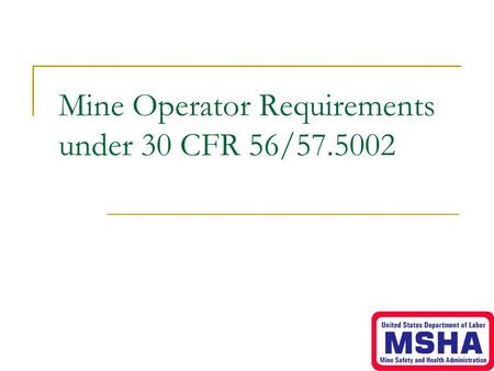 Mine Operator Requirements under 30 CFR 56/