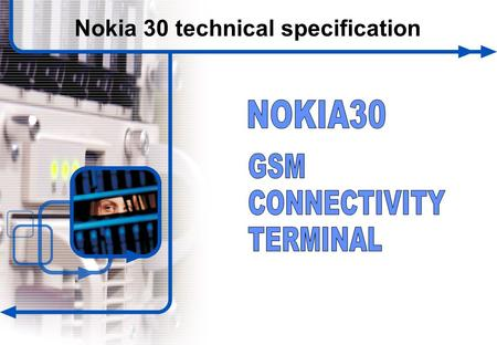 1 © NOKIA FILENAMs.PPT/ DATE / NN Nokia 30 technical specification.