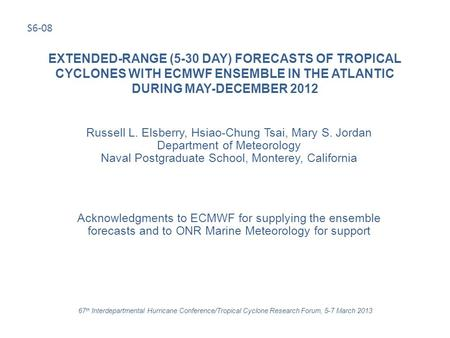 EXTENDED-RANGE (5-30 DAY) FORECASTS OF TROPICAL CYCLONES WITH ECMWF ENSEMBLE IN THE ATLANTIC DURING MAY-DECEMBER 2012 Russell L. Elsberry, Hsiao-Chung.