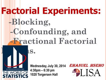 Factorial Experiments: -Blocking,