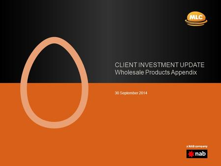 CLIENT INVESTMENT UPDATE Wholesale Products Appendix 30 September 2014.