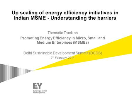 Up scaling of energy efficiency initiatives in Indian MSME - Understanding the barriers Thematic Track on Promoting Energy Efficiency in Micro, Small and.