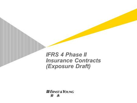 IFRS 4 Phase II Insurance Contracts (Exposure Draft)
