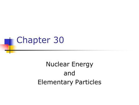 Nuclear Energy and Elementary Particles