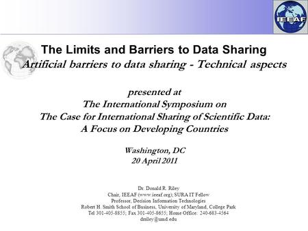 The Limits and Barriers to Data Sharing Artificial barriers to data sharing - Technical aspects presented at The International Symposium on The Case for.
