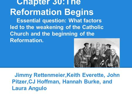 Chapter 30:The Reformation Begins