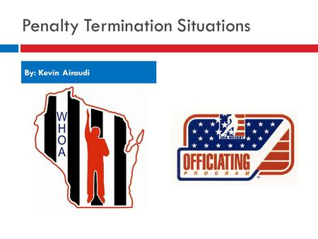 Penalty Termination Situations