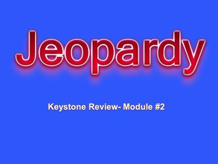 Keystone Review- Module #2
