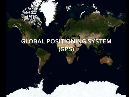 GLOBAL POSITIONING SYSTEM (GPS). Equator 0 degrees.