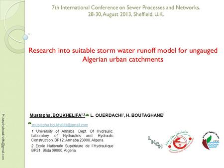 7th International Conference on Sewer Processes and Networks. 28-30, August 2013, Sheffield, U.K. Research into suitable.