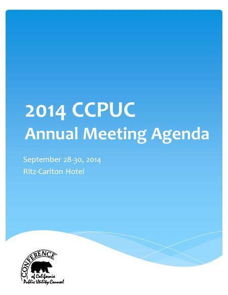 2014 CCPUC Annual Meeting Agenda September 28-30, 2014 Ritz-Carlton Hotel.