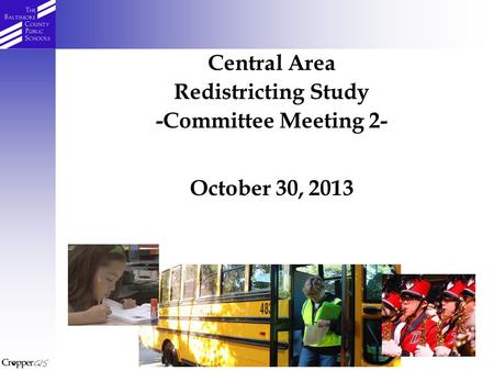 Central Area Redistricting Study -Committee Meeting 2- October 30, 2013.