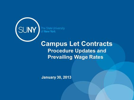 Campus Let Contracts Procedure Updates and Prevailing Wage Rates January 30, 2013.