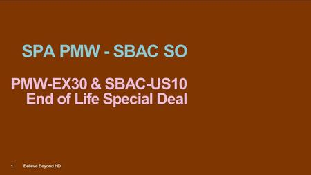 SPA PMW - SBAC SO PMW-EX30 & SBAC-US10 End of Life Special Deal Believe Beyond HD 1.