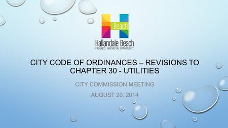 CITY CODE OF ORDINANCES – REVISIONS TO CHAPTER 30 - UTILITIES CITY COMMISSION MEETING AUGUST 20, 2014.