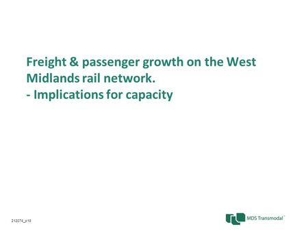 Freight & passenger growth on the West Midlands rail network. - Implications for capacity 212074_p18.