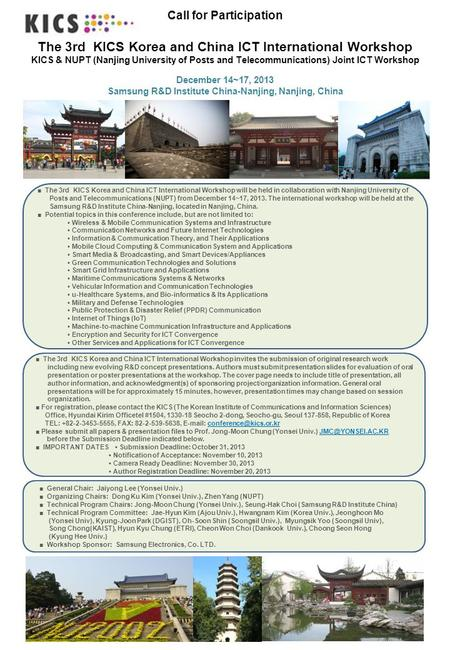 Call for Participation The 3rd KICS Korea and China ICT International Workshop KICS & NUPT (Nanjing University of Posts and Telecommunications) Joint ICT.