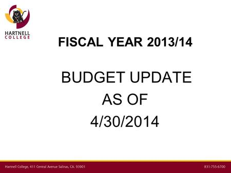FISCAL YEAR 2013/14 BUDGET UPDATE AS OF 4/30/2014.